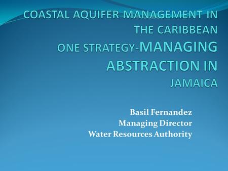 Basil Fernandez Managing Director Water Resources Authority.
