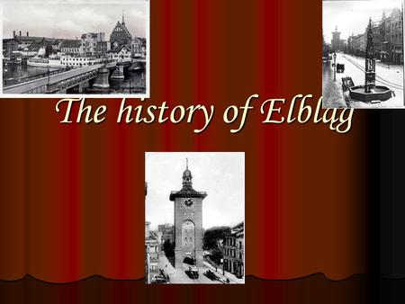 The history of Elbląg. The cathedral of St. Nicolas The first sacral buildings made of brick were the churches of St. Nicolas and of St. Mary. The rest.