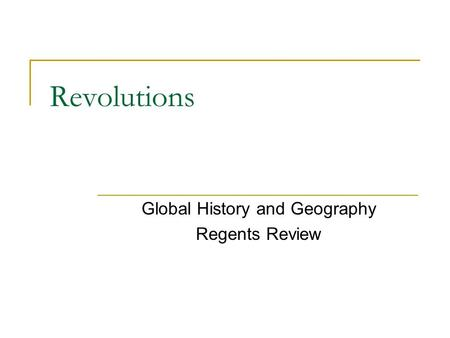 Revolutions Global History and Geography Regents Review.