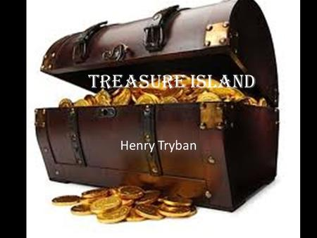 Treasure Island Henry Tryban. Summary In the beginning of this book, the main character, Jimmy, and his parents own an inn. One day a strange pirate captain.