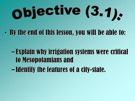Objective (3.1): By the end of this lesson, you will be able to: