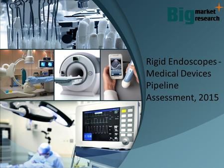 Rigid Endoscopes : Medical Device Industry Research And Analysis
