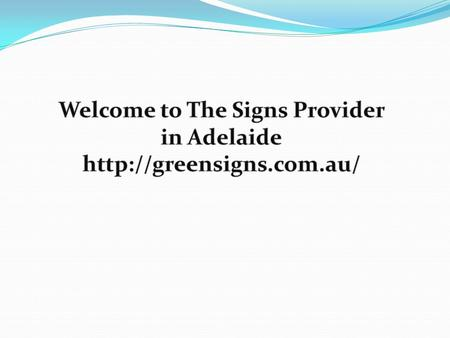 Welcome to Green Signs Hire – The professionals in signs in Adelaidesigns in Adelaide.