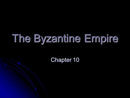 The Byzantine Empire Chapter 10. Timeline of Events in Chap 10 Constantine builds Constantinople c.330 A.D. Constantine builds Constantinople c.330 A.D.