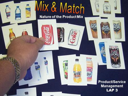 Product/Service Management LAP 3 Nature of the Product Mix.