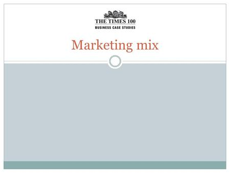 Marketing mix. The marketing mix The marketing mix is also known as the 4Ps: Product Price Place Promotion.