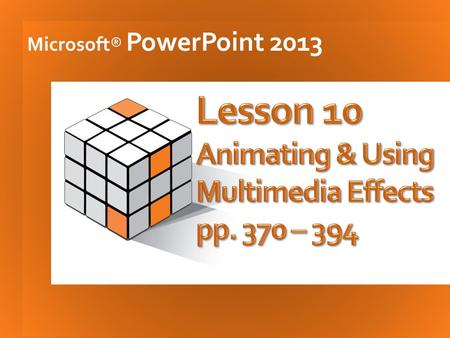 Microsoft® PowerPoint 2013. 2 3  Entrance. Controls how an object first appears on a slide.  Emphasis. Draws attention to an object that is already.