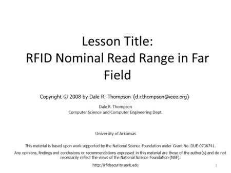 Lesson Title: RFID Nominal Read Range in Far Field Dale R. Thompson Computer Science and Computer Engineering Dept. University of Arkansas