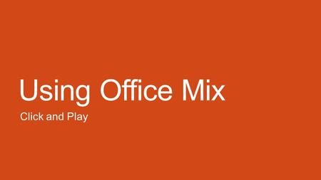 Using Office Mix Click and Play. Insert Audio Recording Click Record button in Office Mix tab Turn off camera in Office Mix screen if it's on Click Record.