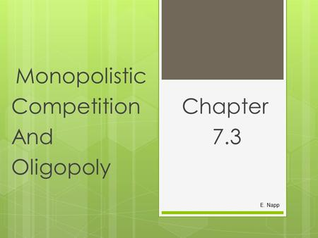 Monopolistic Competition Chapter And 7.3 Oligopoly E. Napp.