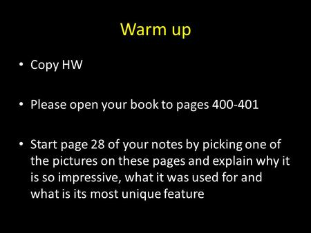 Warm up Copy HW Please open your book to pages 400-401 Start page 28 of your notes by picking one of the pictures on these pages and explain why it is.