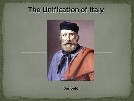 Garibaldi.  Nationalism is a feeling of belonging and loyalty that causes people to think of themselves as a nation.  During the 19 th and 20 th centuries,