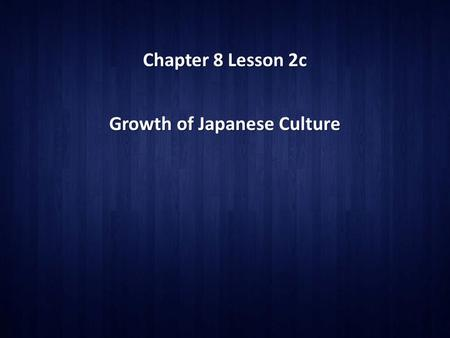 Chapter 8 Lesson 2c Growth of Japanese Culture. Distinctive Japanese Arts Calligraphy and Painting Two theme often expressed in Japanese literature and.