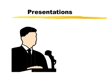Presentations. Fear of Public Speaking zPopulation xNo.1 fear=Public Speaking xNo.2 fear=Death zStage fright -In spotlight -Unprepared -Inexperienced.