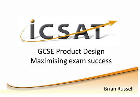 GCSE Product Design Maximising exam success Brian Russell.