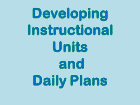 Courses of instruction are usually divided into learning units as reflected in textbooks, manuals, modules, and other instructional materials that are.
