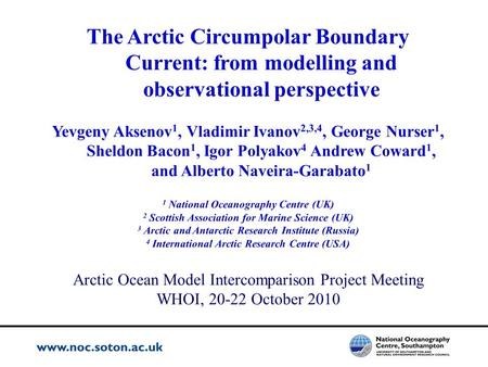 Outline of the talk Why study Arctic Boundary current? Methods Eddy-permitting/resolving simulations Observational evidence Mechanisms of the current.