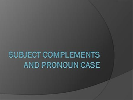 Pronoun Case Refers to:  What form a pronoun takes.  Sometimes we need to choose between I and me.  The way we determine which to use is if the pronoun.