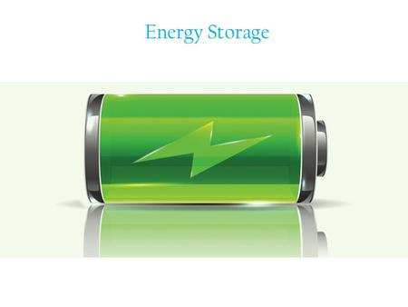 Energy Storage. Why now? Heard a lot about storage lately? Here's why storage options are emerging now.
