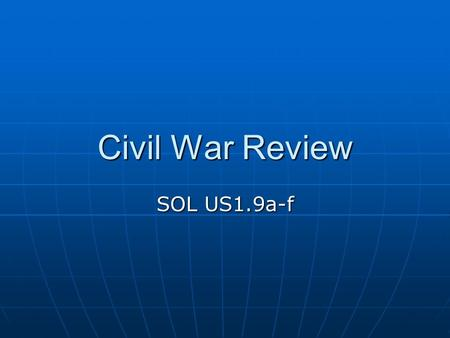 Civil War Review SOL US1.9a-f. 1. Define tariff. Tax on exports from a country.