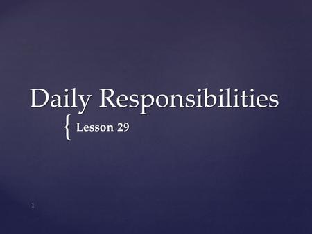 { Daily Responsibilities Lesson 29 1. 1. Student will be able to explain the importance of prioritization, organization, and time management while providing.