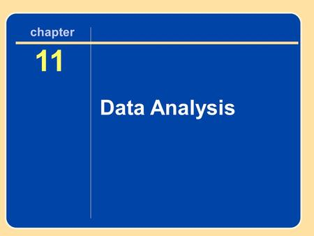 Chapter 11 Data Analysis Author name here for Edited books chapter ?? Insert Your Chapter Title Here 11 Data Analysis chapter.