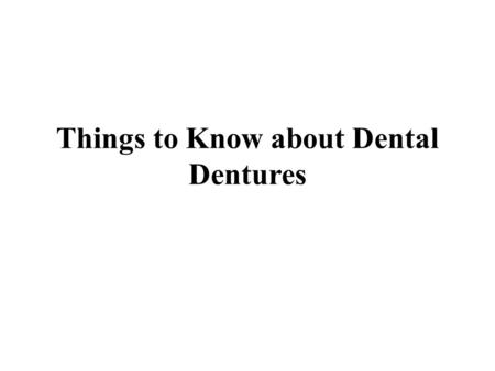 Things to Know about Dental Dentures. Dentures are dental appliances used to replace teeth that are actually not there. Dentures are, therefore, called.