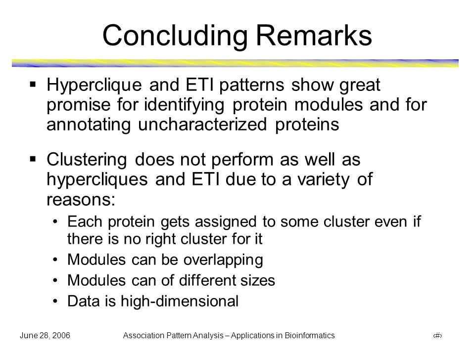 June 28, 2006 Association Pattern Analysis – Applications in Bioinformatics 42 References [1] Hui Xiong, X.