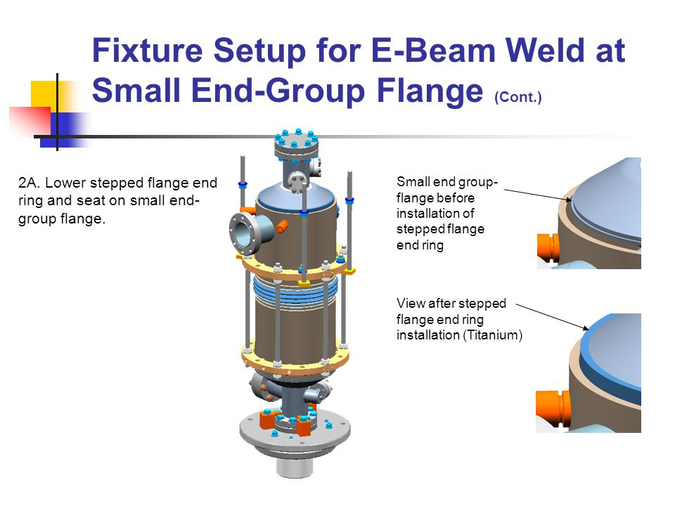 Fixture Setup for E-Beam Weld at Small End-Group Flange (Cont.) 2B.
