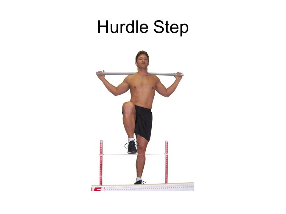 Hurdle Step Test Challenge the body's proper stride mechanics during a stepping motion.
