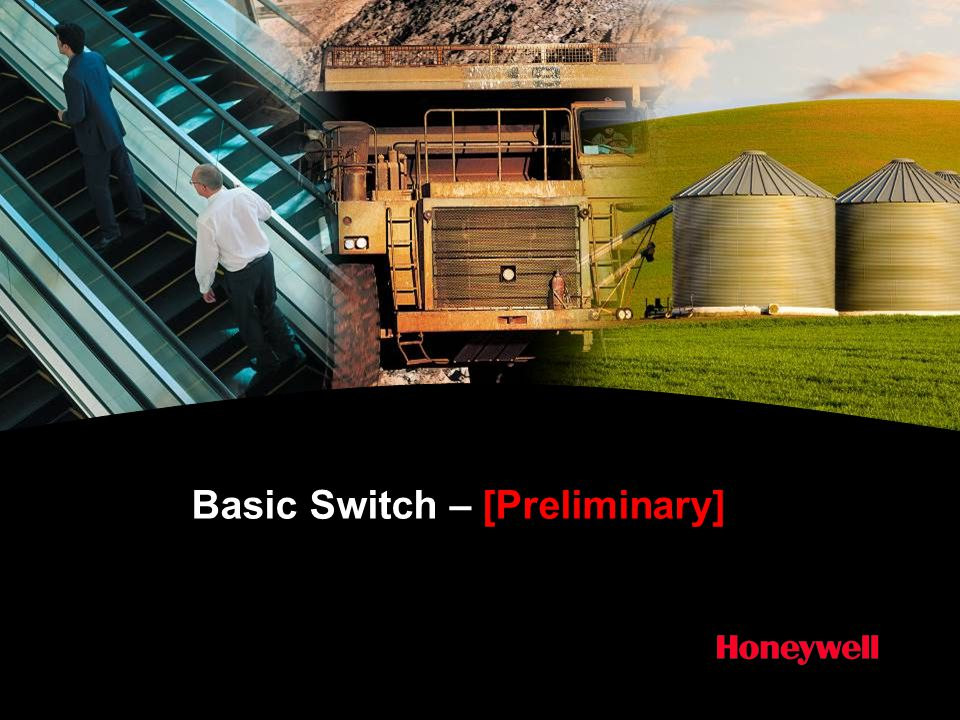 2Honeywell Confidential  Opening Introduction  Fundamental of Basic Switch  Products Overview  Product Selection  Competitors  Application  Q&A Agenda