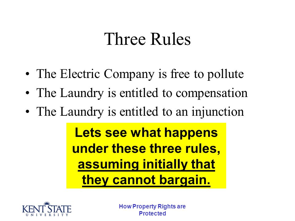 How Property Rights are Protected Electric Company Free to Pollute There will be no side payment, and we will end up here.