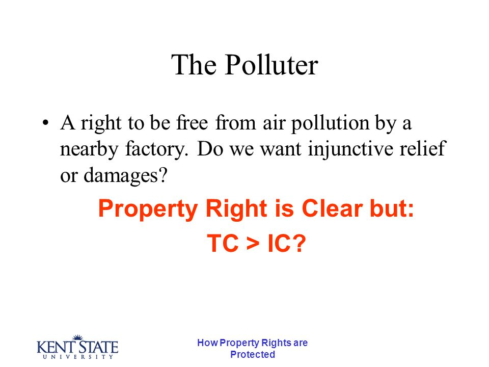 How Property Rights are Protected The Polluter A right to be free from air pollution by a nearby factory.