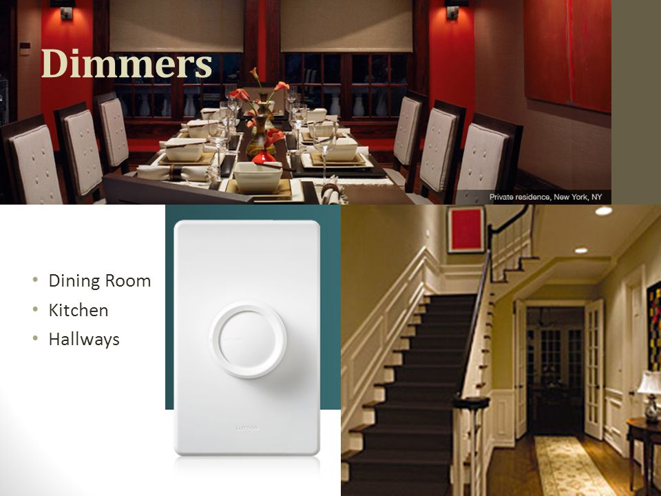 Remote Control Dimmers Bedrooms Family room 3-way locations Security
