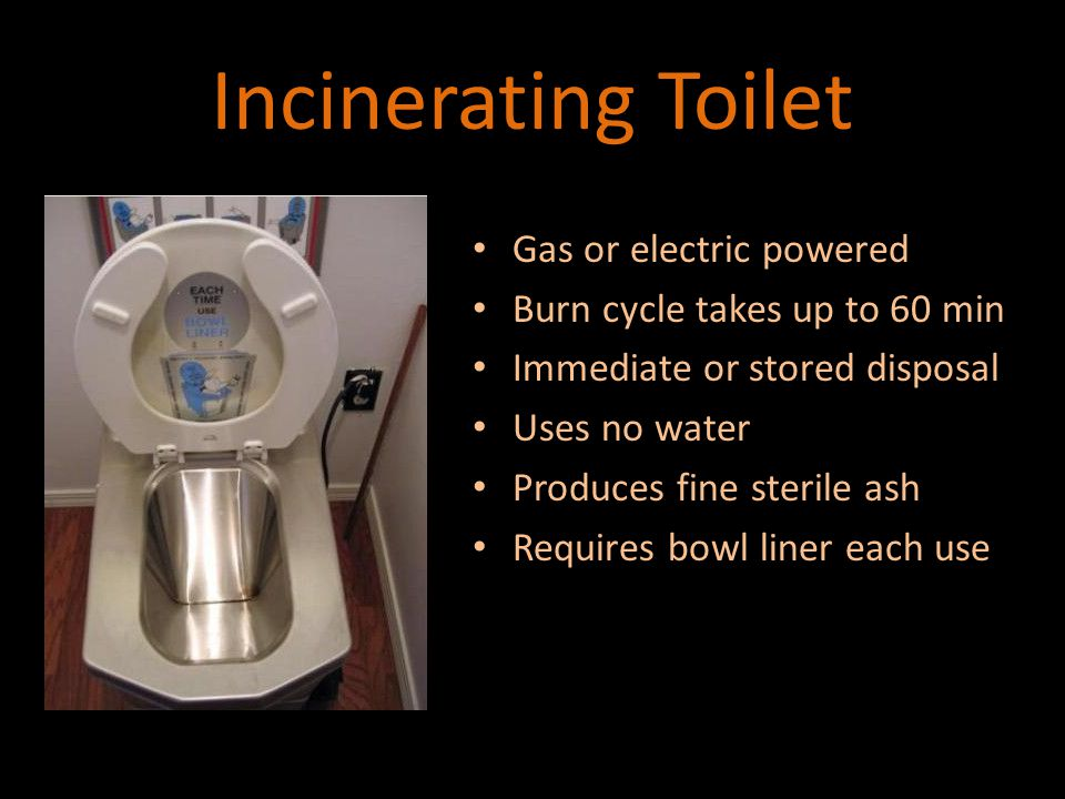 Incinerating Toilet I expect that properly installed, odors, noise and explosions are not an issue. - Buyer's Guide to Incinerating Toilets