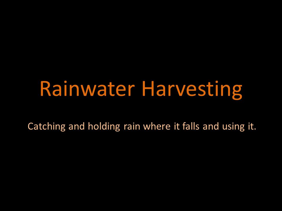 Rainwater Uses Reduces flooding, erosion and contamination of surface water with sediments, fertilizers, and pesticides in rainfall runoff.