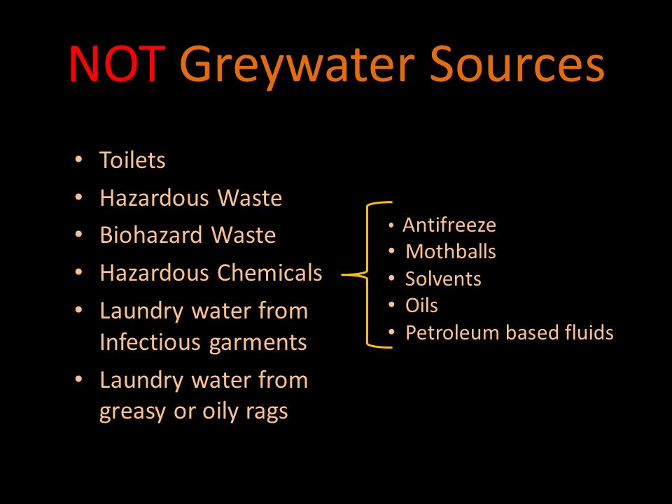 Greywater Advantages Reduction of potable water use Reduction of potable water use Reduction of sewer Reduction of sewer Available irrigation water Available irrigation water Less load on septic systems Less load on septic systems