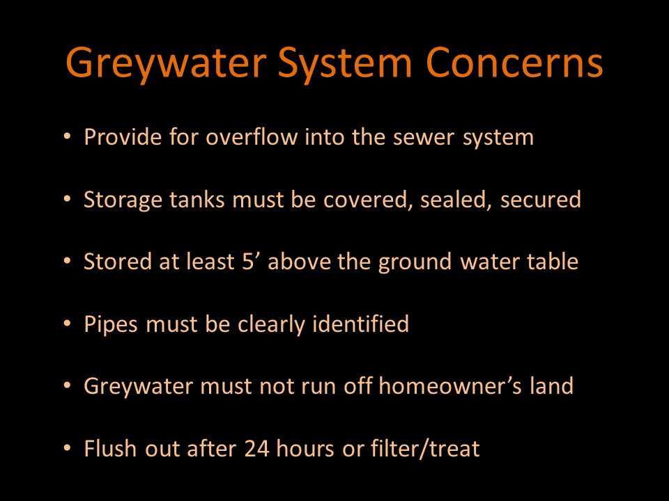 Greywater System Concerns Pump greywater into toilet bowl directly, unless the tank is specifically designed for greywater use.