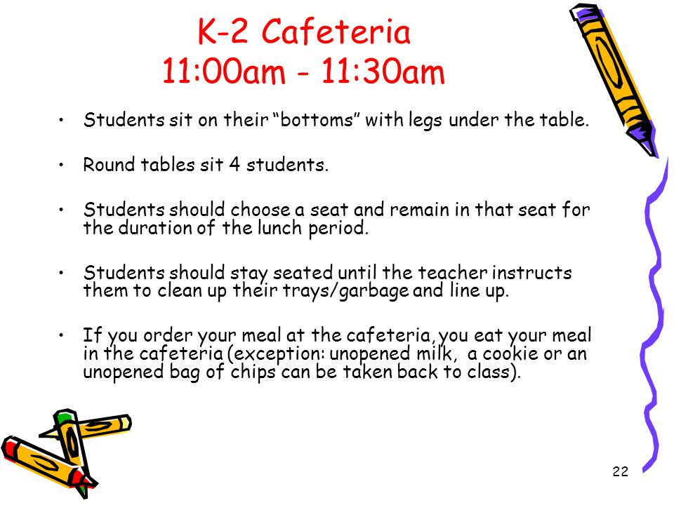 K-2 Cafeteria 11:00am - 11:30am Students will line up at approx.