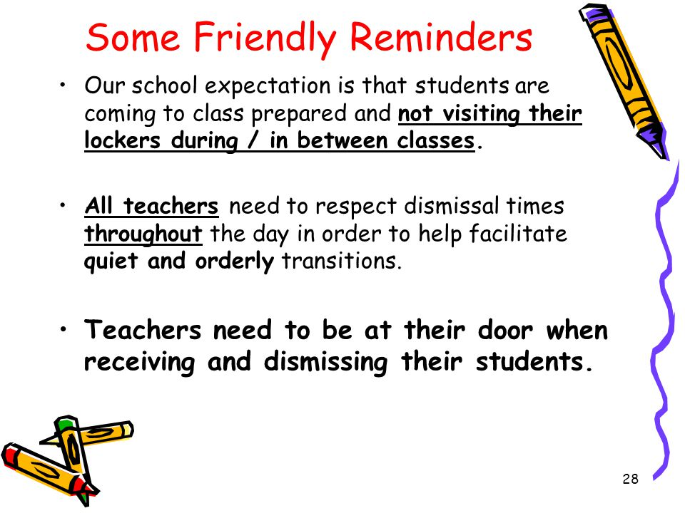 If you want to block certain behaviours from entering your classroom, you have to be at the classroom door when the students are arriving. It makes a difference!!!!!.