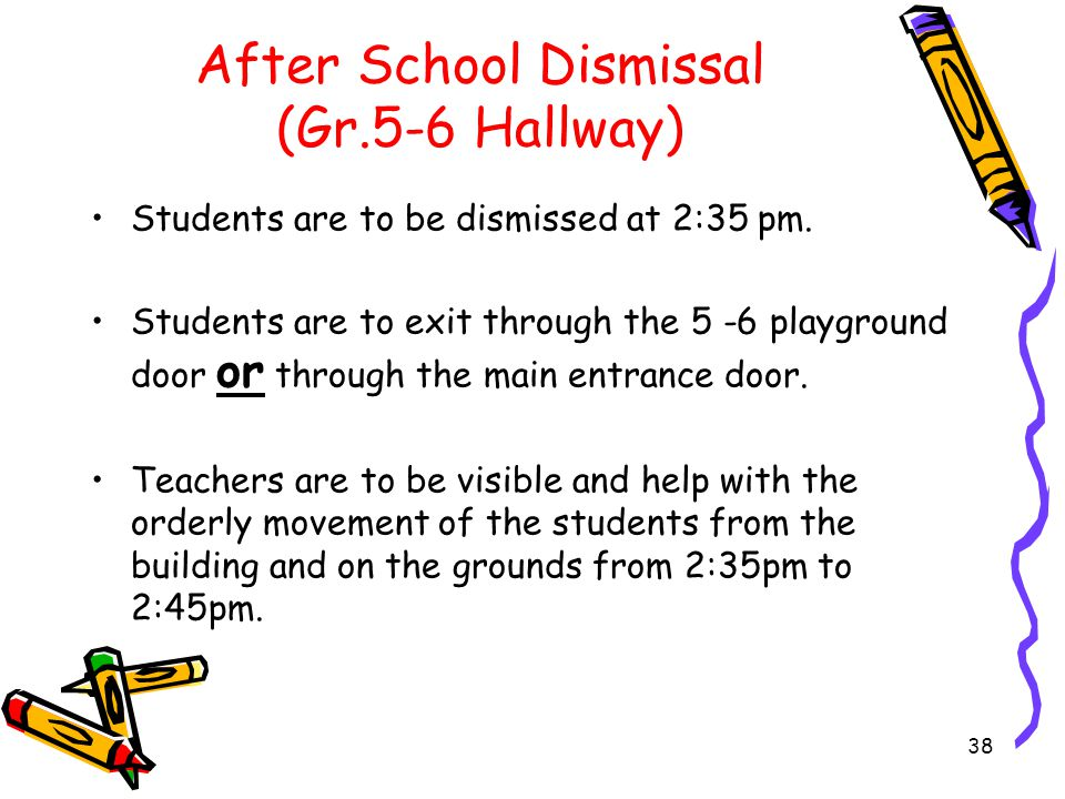 After School Dismissal (Gr.7-8 Hallway) Students are to go to their homeroom class at 2:30pm.