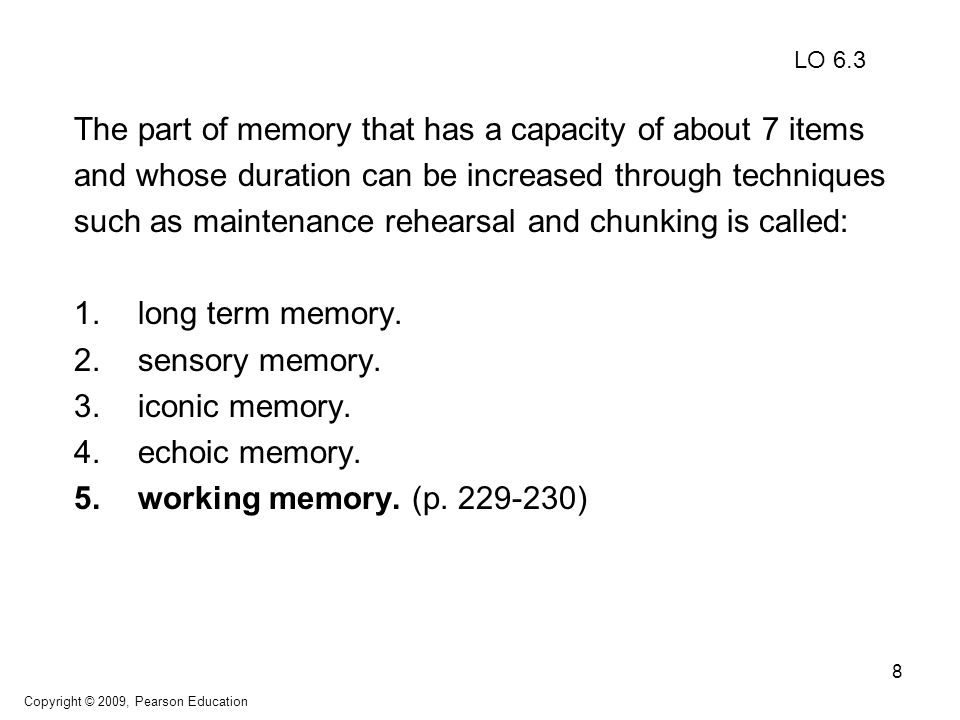 9 Knowledge of who the first person to walk on the moon was is probably stored in: 1.episodic memory.