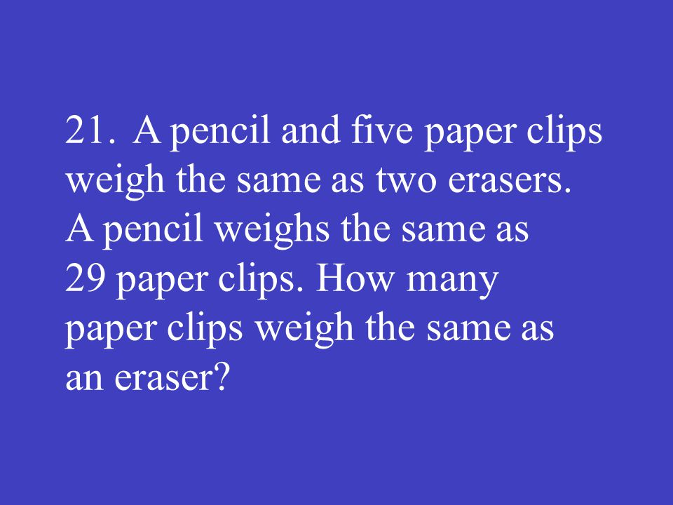 Answer: 17 (paper clips)