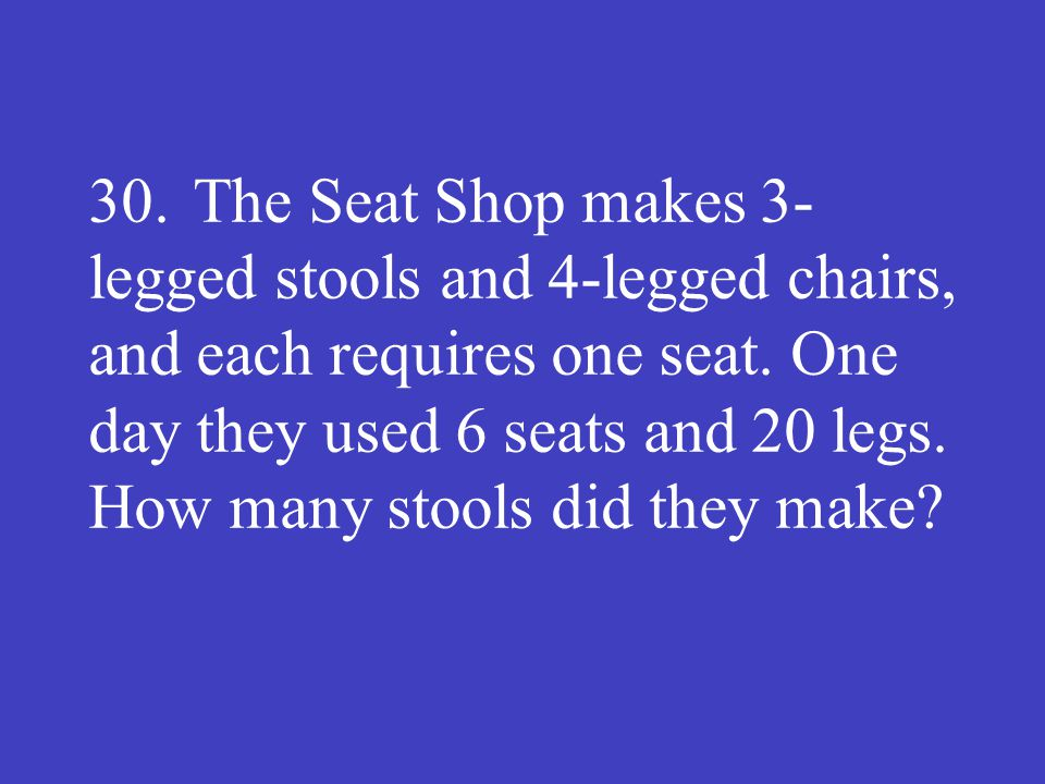 Answer: 4 (stools)