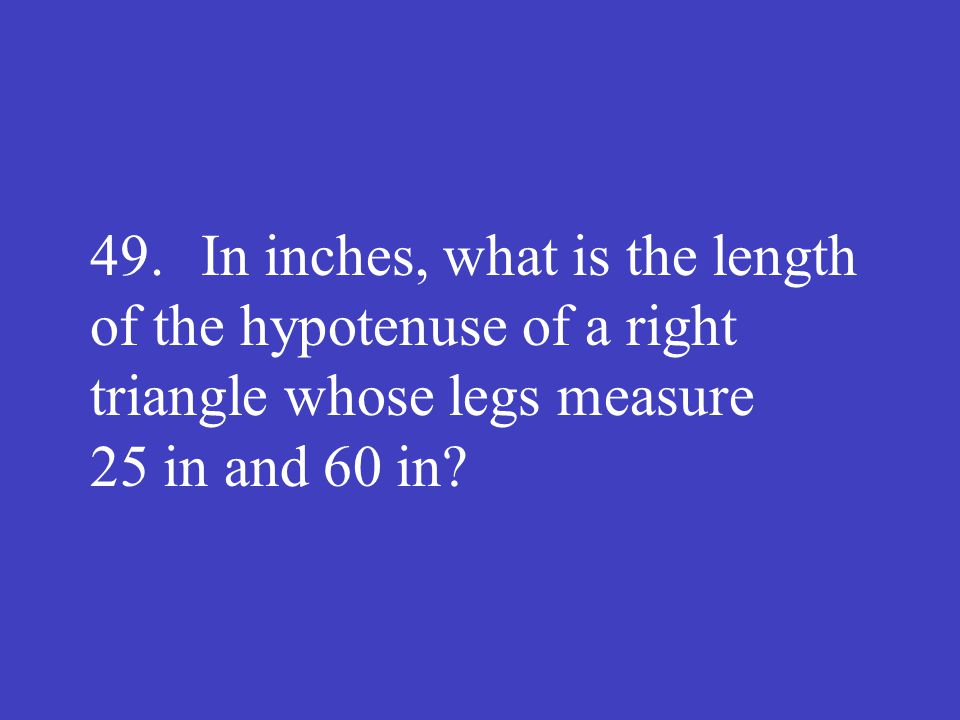 Answer: 65 (in)