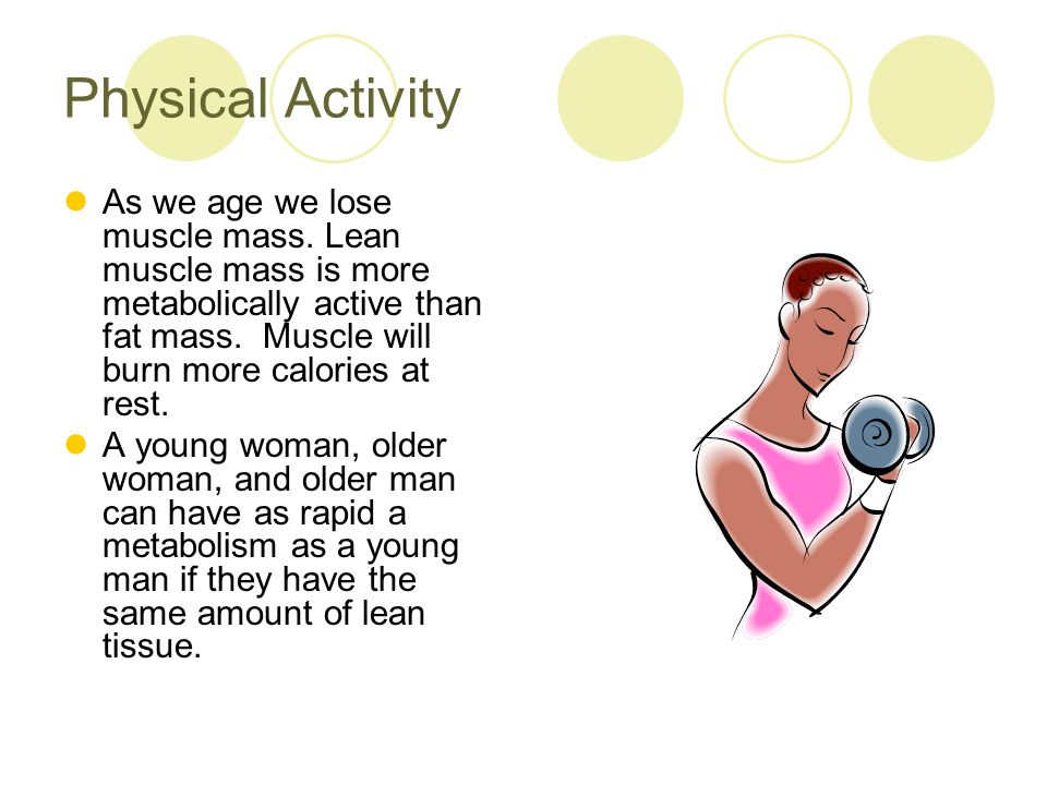 Strength Training Studies have confirmed that strength training boosts metabolism and improves body composition.