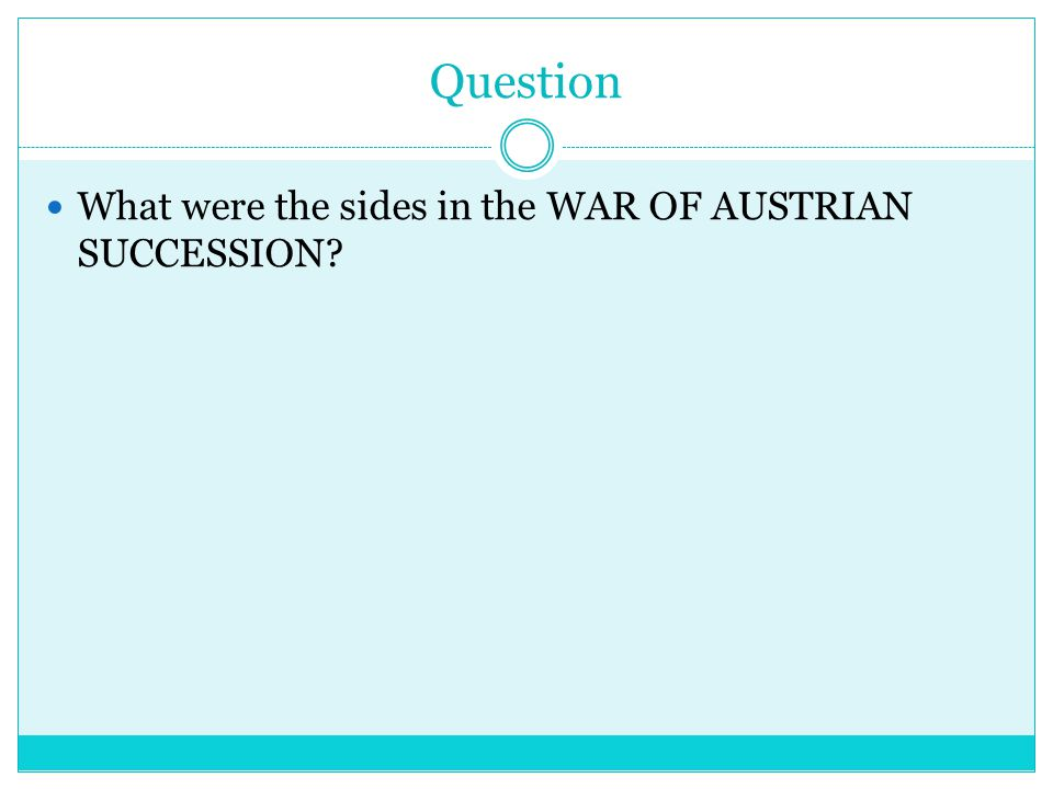 ANSWER  Britain and Prussia  vs.France and Austria