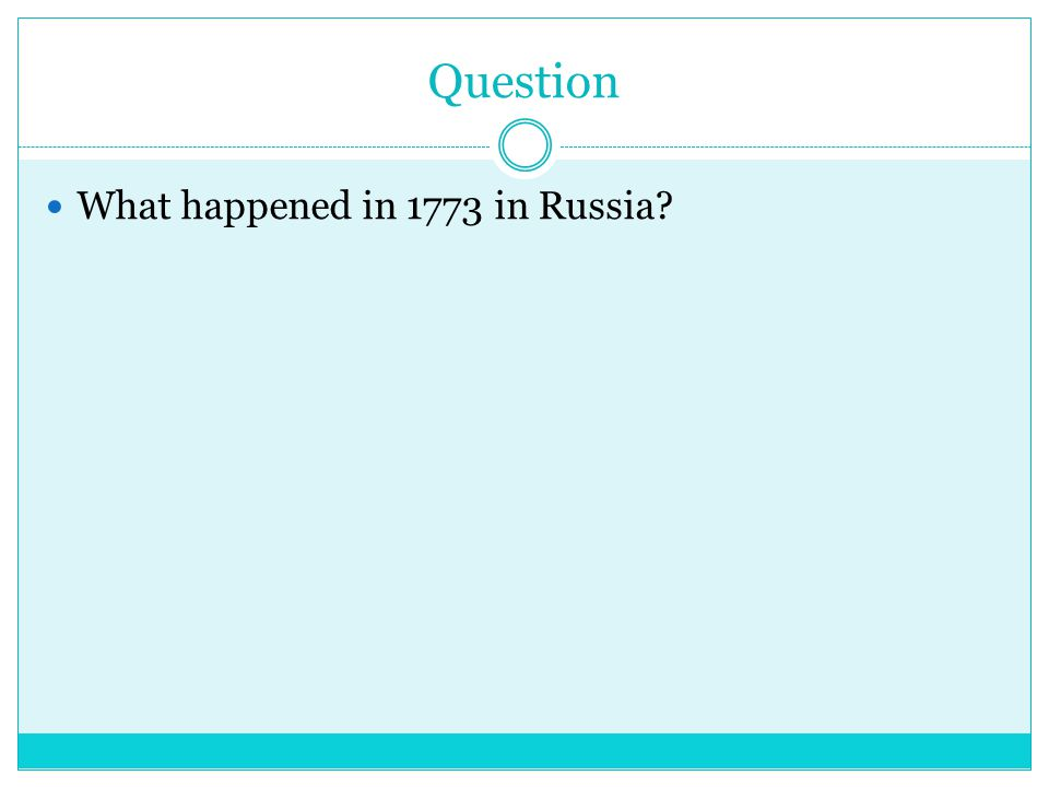 ANSWER Huge uprising against Catherine the Great