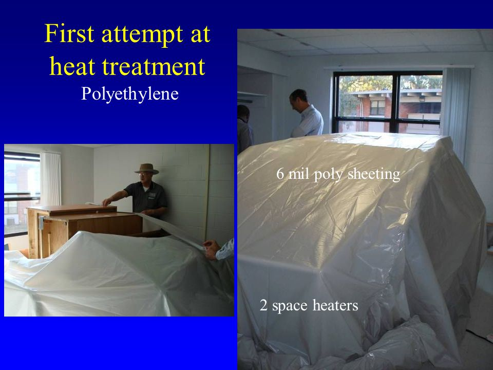 First attempt at heat treatment Polyethylene Too much heat loss with Polyethylene sheeting 105.6 F 106.3 F Started: 9 AM Ended: 4 PM 69.882.2100.2106.7 F FF