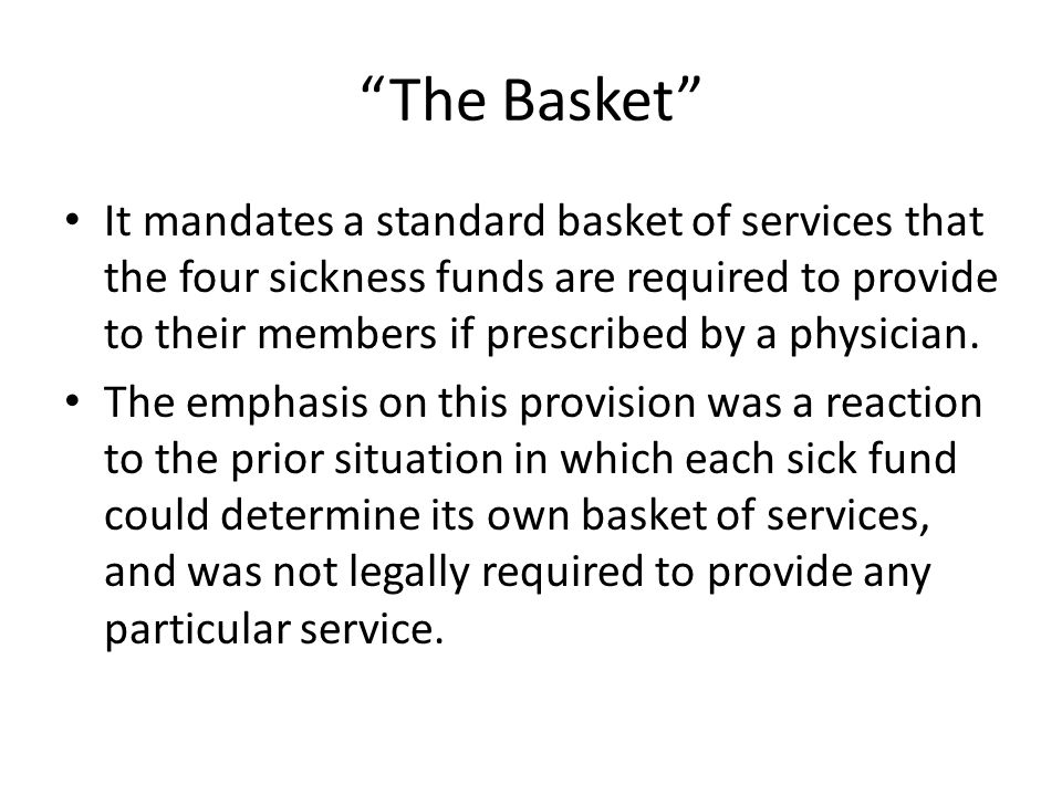 The Basket The Israeli basket of services is listed as an appendix to NHI.